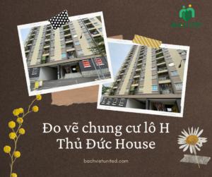 Đo vẽ căn hộ chung cư lô H - Thủ Đức House
